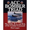 ACC Bomber Triad: B52s, B1s and B2s of Air Combat Command HC