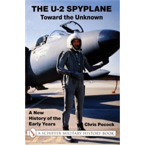 Schiffer Publishing U2 Spyplane:Towards the Unknown: New History of the Early Years hardcover