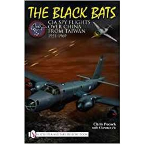 BLACK BATS:CIA SPY FLIGHTS OVER CHINA HC