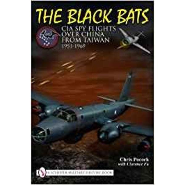 Schiffer Publishing BLACK BATS:CIA SPY FLIGHTS OVER CHINA HC