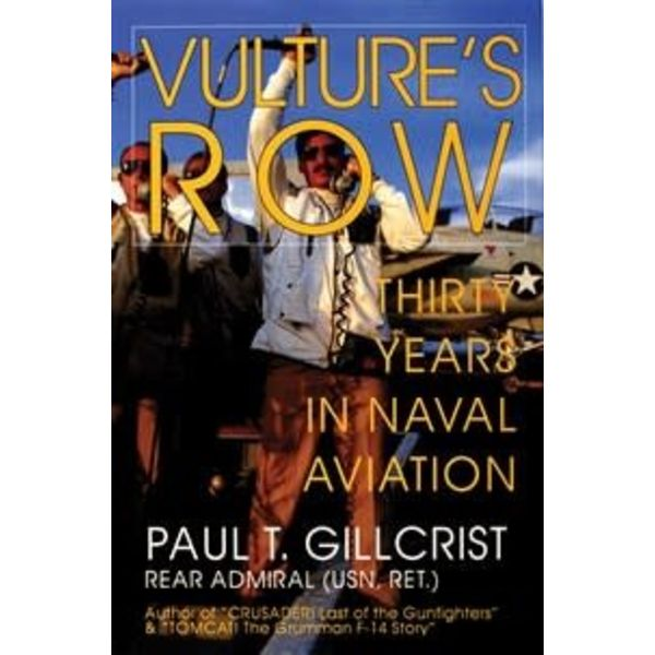 Schiffer Publishing Vulture's Row:Thirty Years in Naval Aviation HC +NSI+