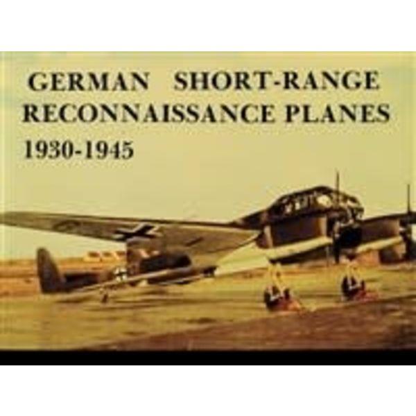 Schiffer Publishing German Short Range Reconnaissance Planes: 1930-1945 SC
