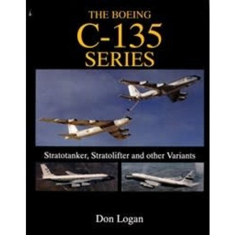 Boeing C135 Series: Stratotanker, Stratolifter and other Variants HC