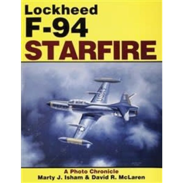 Schiffer Publishing Lockheed F94 Starfire: Photo Chronicle softcover