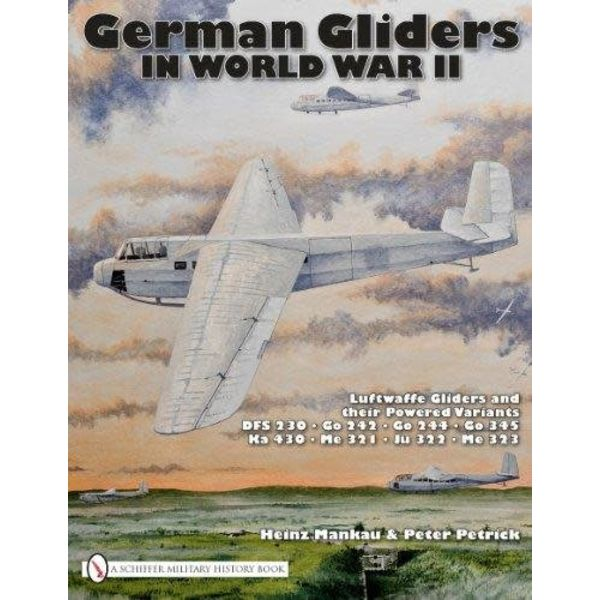 Schiffer Publishing German Gliders in World War II: Luftwaffe Gliders and their Powered Variants hardcover