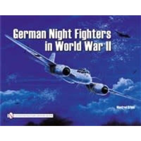 Schiffer Publishing German Night Fighters in World War II SC