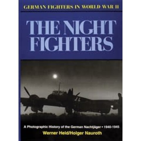 Night Fighters: German Fighters in World War II HC