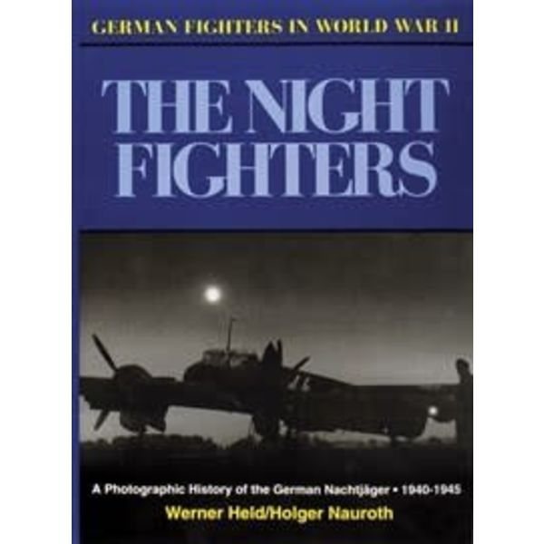 Schiffer Publishing Night Fighters: German Fighters in World War II HC