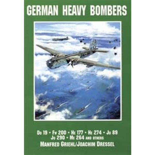 Schiffer Publishing German Heavy Bombers: Do19, Fw200, He177, He274, Ju89, Ju290, Me264 and others softcover