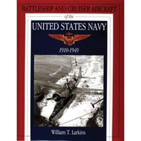 Battleship & Cruiser Aircraft of the United States Navy: 1910-1949 hardcover