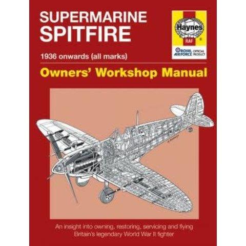Supermarine Spitfire: Owner's Workshop Manual: 1936 Onwards (all marks) Hardcover