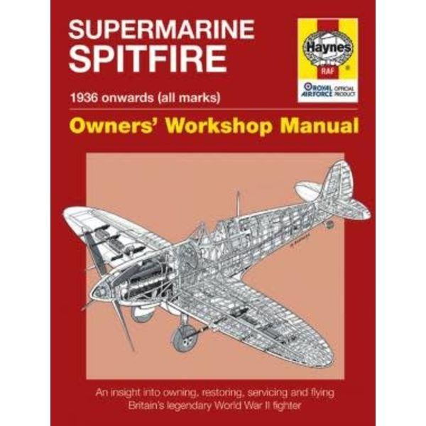Haynes Publishing Supermarine Spitfire: Owner's Workshop Manual: 1936 Onwards (all marks) Hardcover