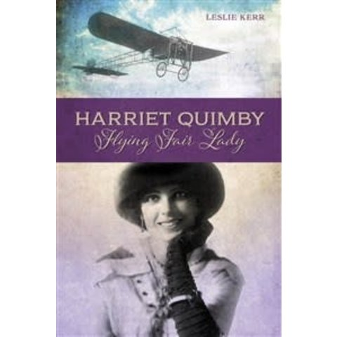 Harriet Quimby: Flying Fair Lady HC