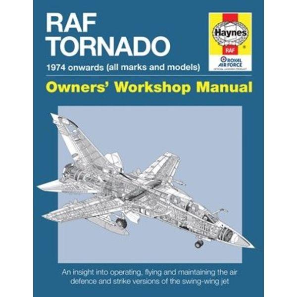 Haynes Publishing RAF Tornado 1974 onwards (all makes and models) Owners' Workshop Manual Hardcover
