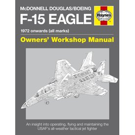 Haynes Publishing McDonnell Douglas / Boeing F15 Eagle: Owner's HC