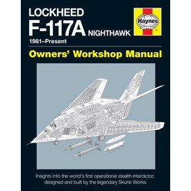 Haynes Publishing Lockheed  F117 Nighthawk:Owner's Workshop Handbook: 1981-present hardcover