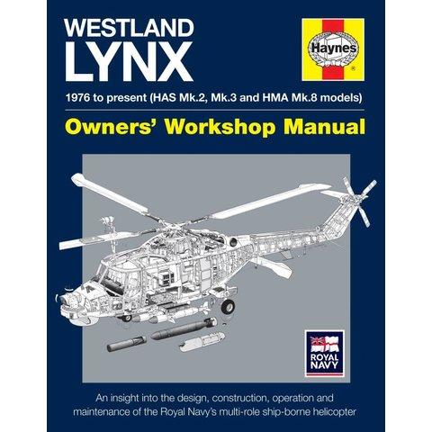 Westland Lynx: Owner's Workshop Manual: 1976 onwards (HAS Mk 2, Mk 3 and HMA Mk 8 models) hardcover