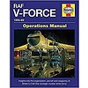 RAF V-Force:1955-69: Operations Manual Hardcover