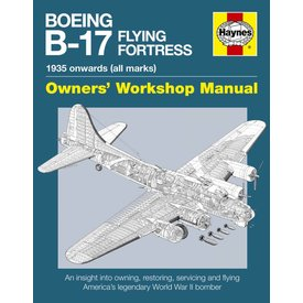 Haynes Publishing Boeing B17 Flying Fortress: Owner's Workshop Manual Softcover