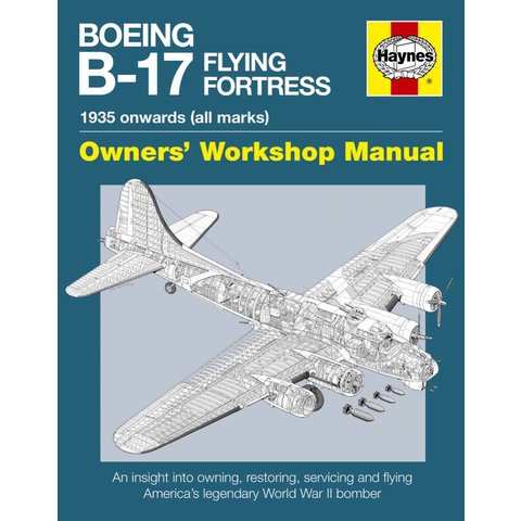 Boeing B17 Flying Fortress: Owner's Workshop Manual Softcover