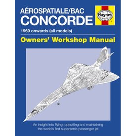 Haynes Publishing Aerospatiale / BAC Concorde: Owner's Workshop Manual: 1969 Onwards hardcover