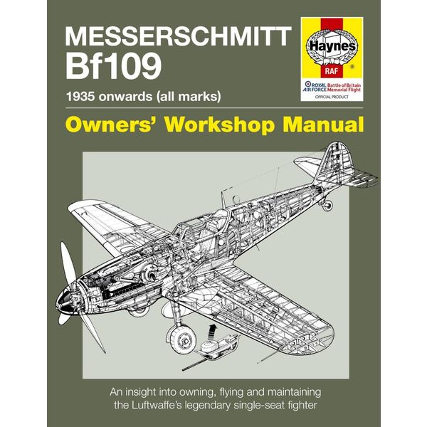 Haynes Publishing Messerschmitt BF109: 1935 Onwards: All Marks: Owner's Workshop Manual Softcover