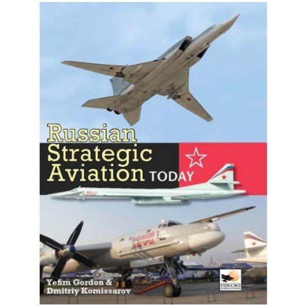 Hikoki Publications Russian Strategic Aviation Today hardcover