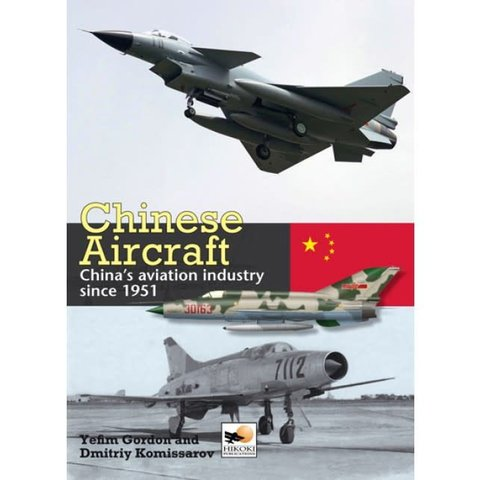 Chinese Aircraft: Chinese Aviation Industry Since 1951 hardcover