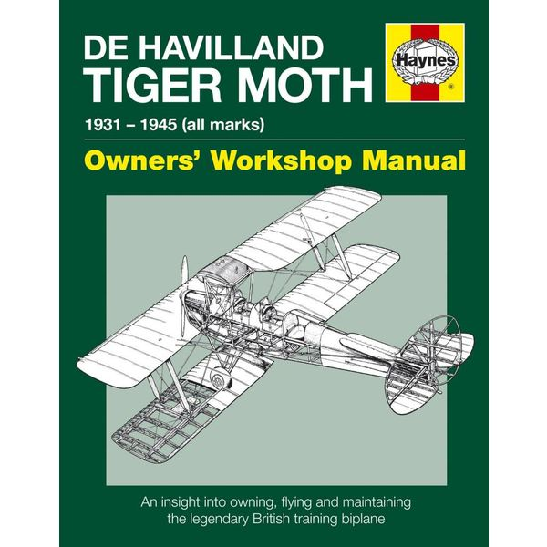 Haynes Publishing Dehavilland Tiger Moth: 1931-1945: Owner's SC
