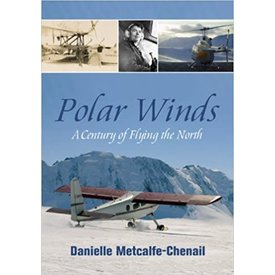 Dundurn Press Polar Winds: A Century of Flying in the North softcover