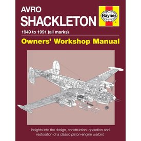 Haynes Publishing Avro Shackleton: Owner's Workshop Manual: 1949-1991, all models Hardcover
