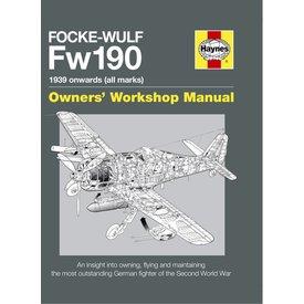 Haynes Publishing Focke Wulf FW190: Owner's Workshop Manual HC
