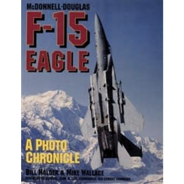 Schiffer Publishing McDonnell Douglas F15 Eagle: Photo Chronicle SC+NSI+
