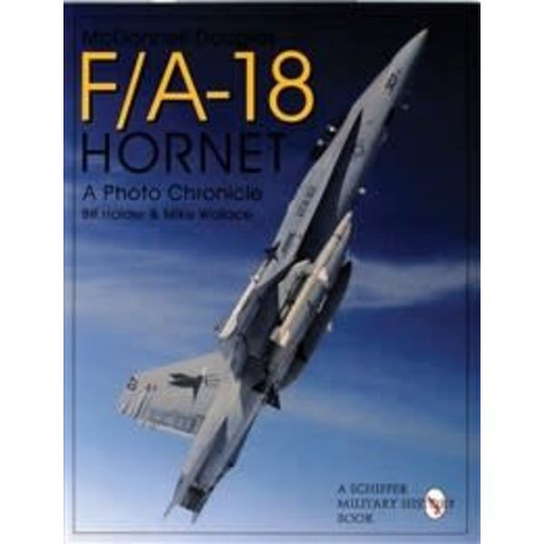Schiffer Publishing McDonnell Douglas FA18 Hornet: A Photo Chronicle softcover