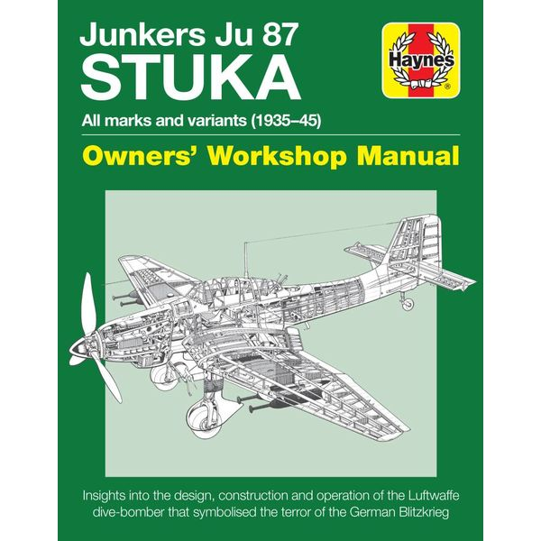 Haynes Publishing Junkers Ju87 Stuka: Owner's Workshop Manual HC