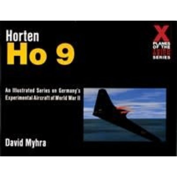 Schiffer Publishing Horten HO9: X-Planes of the Third Reich Series softcover