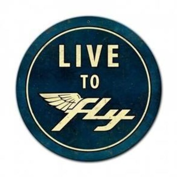 LIve To Fly Metal Sign Round