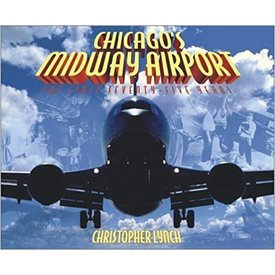 Chicago's Midway Airport: First 75 Years Softcover