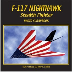 Specialty Press F117 Nighthawk Stealth Fighter: Photo Scrapbook softcover