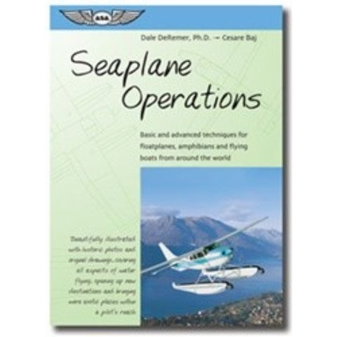 Seaplane Operations: Basic & Advanced Softcover