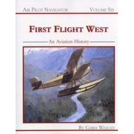 First Flight West: Air Pilot Navigator Volume 6 Softcover