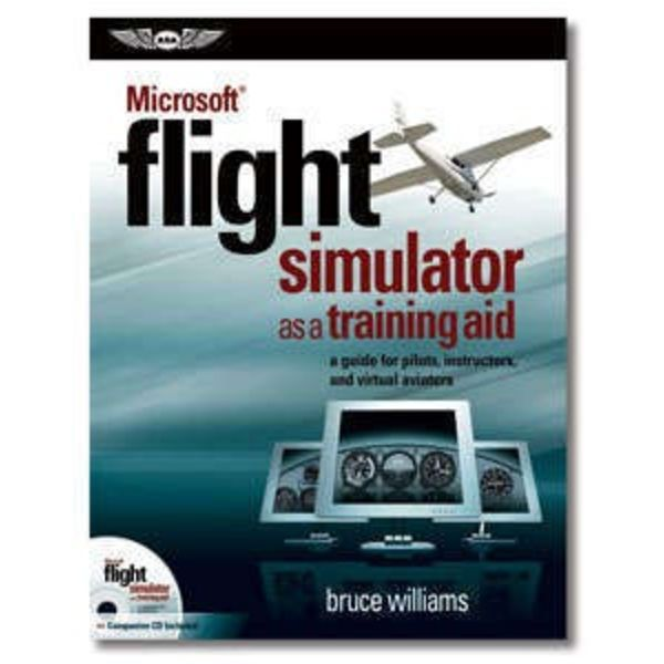 Microsoft Flight Simulator as a Training Aid softcover