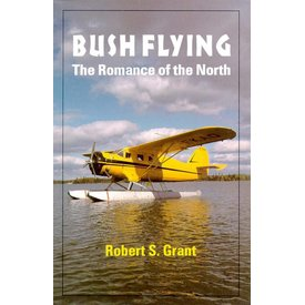 Bush Flying: Romance of the North Softcover