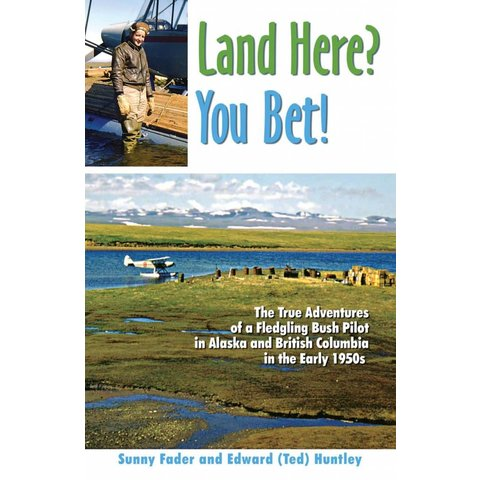 Land Here? You Bet! True Adventures of a Bush Pilot 1950s softcover