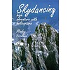 Skydancing: High Adventure With Helicopters Softcover