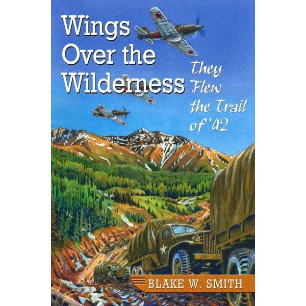 Wings over the Wilderness: They flew the Trail of '42 SC
