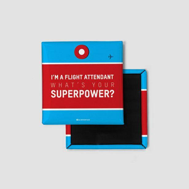 36b0e89d234 I m a Flight Attendant  What s Your Superpower  Magnet