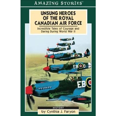 UNSUNG HEROES OF THE RCAF:AMAZING STO.SC