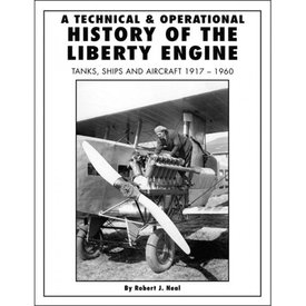 Specialty Press Technical & Operational History of the Liberty Engine: Tanks, Ships & Aircraft: 1917-1960 hardcover