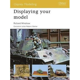 Osprey Publications Displaying Your Model: Osprey Modelling #44 SC ++SALE++